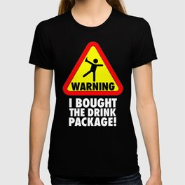 Funny Cruise Warning I bought the Drink Package Vacation T-shirt