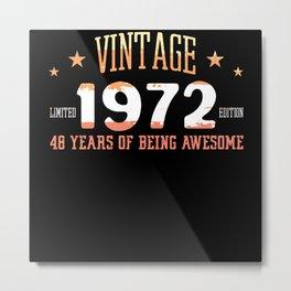 Vintage 1972 48 Years Of Being Awesome Metal Print