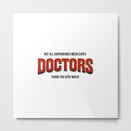 The real super heroes - A homage to professionals working hard during de pandemic. Metal Print