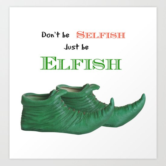 Elf Quotation  Art Print