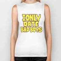 arya Biker Tanks featuring I only date bad boy - Lucy by Arya
