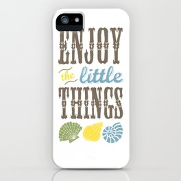 Enjoy the little things. iPhone Case