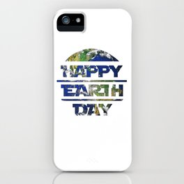 Happy Earth Day Planet iPhone Case