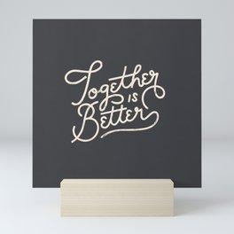 Better Together Dark Mini Art Print