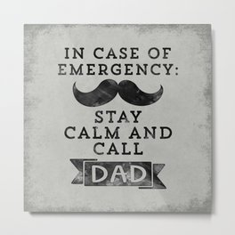 Funny Fathers Day Stay Calm Call Dad Gift Metal Print