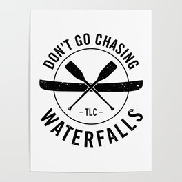 Don't Chase Waterfalls Poster
