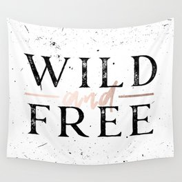 Wild and Free Rose Gold on White Wall Tapestry