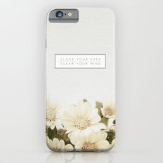 Close Your Eyes | Clear Your Mind Slim Case iPhone 6s