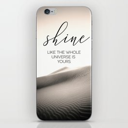 Shine Like The Whole Universe Is Yours iPhone Skin