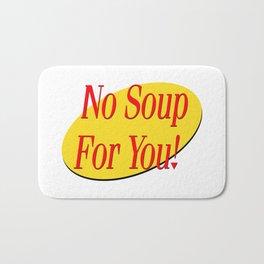 No soup for you! Bath Mat