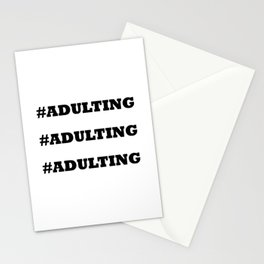Adulting is Real Stationery Cards