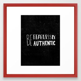 Special Edition Circles 2013 Prints - Be Fearlessly Authentic Framed Art Print