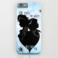 Some People Are Worth Melting For Slim Case iPhone 6s