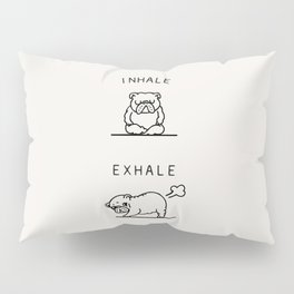 Inhale Exhale English Bulldog Pillow Sham