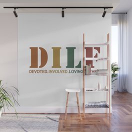 DILF - Devoted Involved Loving Father Wall Mural