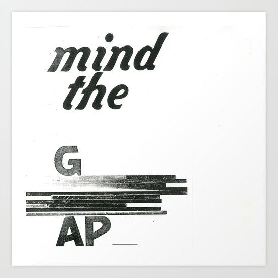 mind the gap Art Print