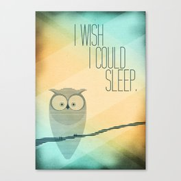 I Wish I Could Sleep Canvas Print