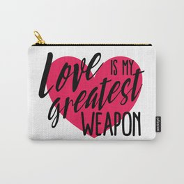 Love is My Greatest Weapon Carry-All Pouch