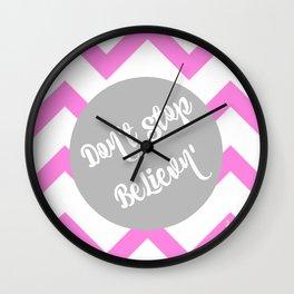 Don't stop Believn' Wall Clock