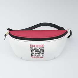 Exercise & Chocolate Funny Quote Fanny Pack