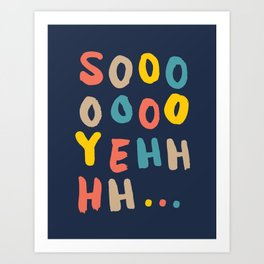 So Yeh pink blue and yellow graphic design typography poster bedroom wall home decor Art Print