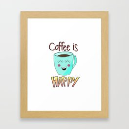 A cup of Happy Coffee Framed Art Print