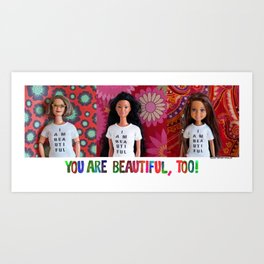 You Are Beautiful, Too! (Millicent, Miko, and Janet) Art Print
