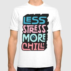Less Stress More Chill White MEDIUM Mens Fitted Tee