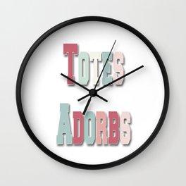 Totes Adorbs Wall Clock