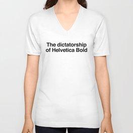 The dictatorship of Helvetica Bold Unisex V-Neck