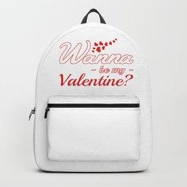 Wanna Be my valentine? Backpack