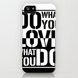Do what you love what you Do iPhone Case