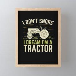 I Don't Snore I Dream I'm A Tractor Framed Mini Art Print