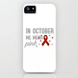 in october we wear pink iPhone Case
