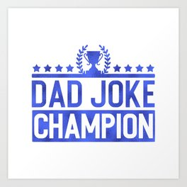 Dad Joke Champion Art Print