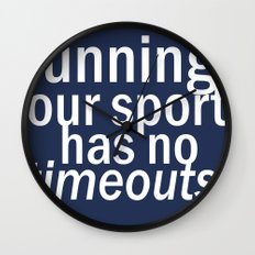 Our Sport Has No Timeouts.  Wall Clock