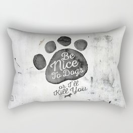 Be Nice To Dogs Rectangular Pillow