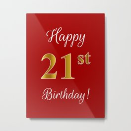 """Elegant """"Happy 21st Birthday!"""" With Faux/Imitation Gold-Inspired Color Pattern Number (on Red) Metal Print"""