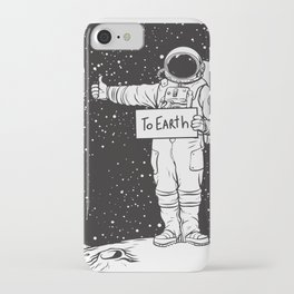 Astronaut need a Ride to Earth iPhone Case