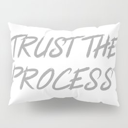 Trust The Process Workout Motivational Design Pillow Sham