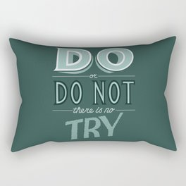 Do or Do Not Rectangular Pillow