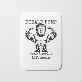 Donald Pump Gym Shirt – Make America Lift Again Bath Mat