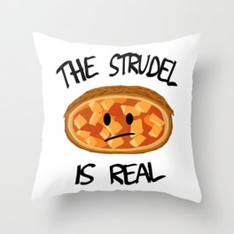 The Strudel is Real Throw Pillow