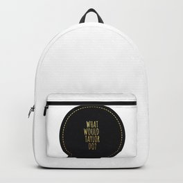 What would Taylor do Backpack