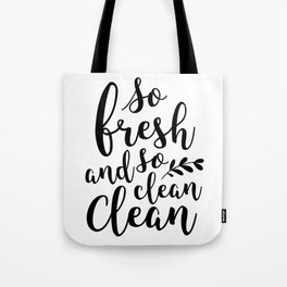 So Fresh and So Clean Tote Bag
