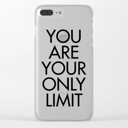 You are your only limit, inspirational quote, motivational signal, mental workout, daily routine Clear iPhone Case
