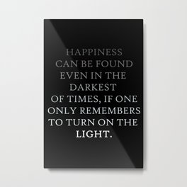 Happiness can be found Quote Metal Print