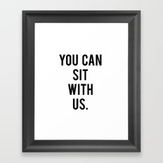 you can sit with us Framed Art Print