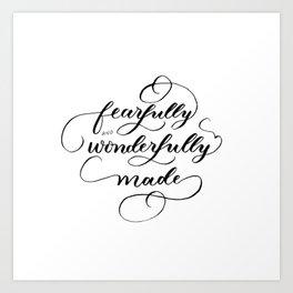 Fearfully & wonderfully made - brushed Art Print