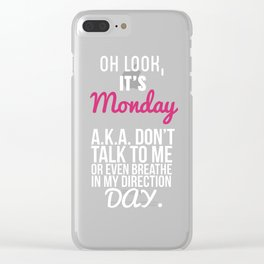 Oh Look It is Monday Funny I Hate Monday T-shirt Clear iPhone Case